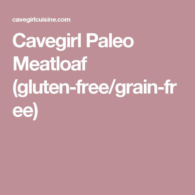 Cavegirl Paleo Meatloaf (gluten-free/grain-free)