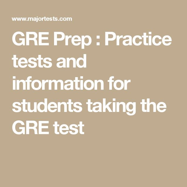 GRE Prep : Practice tests and information for students taking the GRE test