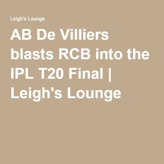 AB De Villiers blasts RCB into the IPL T20 Final | Leigh's Lounge