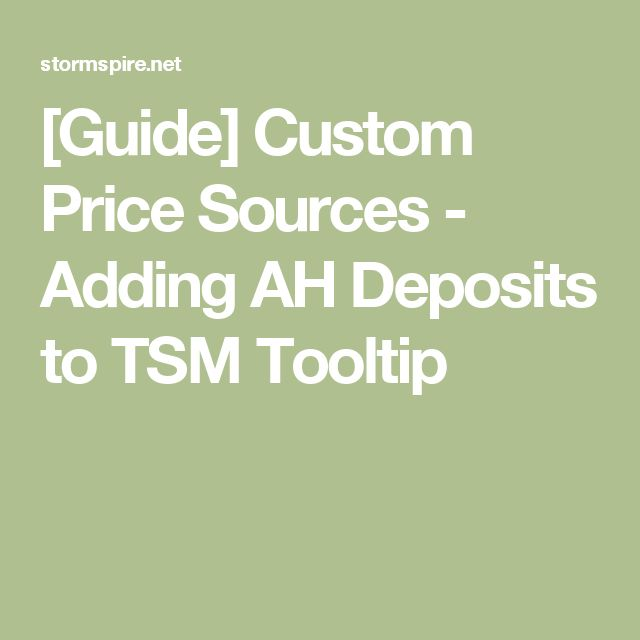 [Guide] Custom Price Sources - Adding AH Deposits to TSM Tooltip