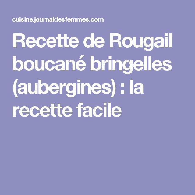 Recette de Rougail boucané bringelles (aubergines) : la recette facile