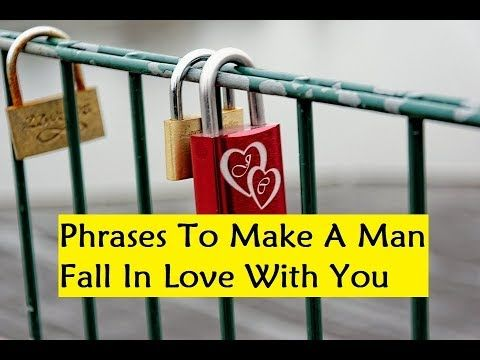 Phrases To Make A Man Fall In Love With You - What Men Secretly Want
