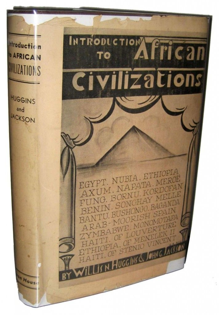 Willis N. Huggins and John G. Jackson. Introduction to African Civilizations. New York: Avon House, 1937. Introduction to African Civilizations is a pioneering survey of African history and culture.