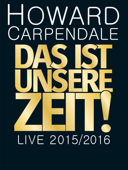 Howard Carpendale - Das ist unsere Zeit! Tournee 2015 / 2016 - Tickets unter: www.semmel.de