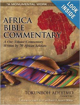 Africa Bible Commentary: A One-Volume Commentary Written by 70 African Scholars: Zondervan
