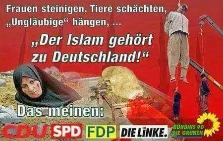 """Frauen steinigen, Tiere schächten, """"Ungläubige"""" hängen,... """"Der Islam gehört zu Deutschland!"""" Das meinen: CDU, SPD, FDP, Die Linke, die Grünen"""