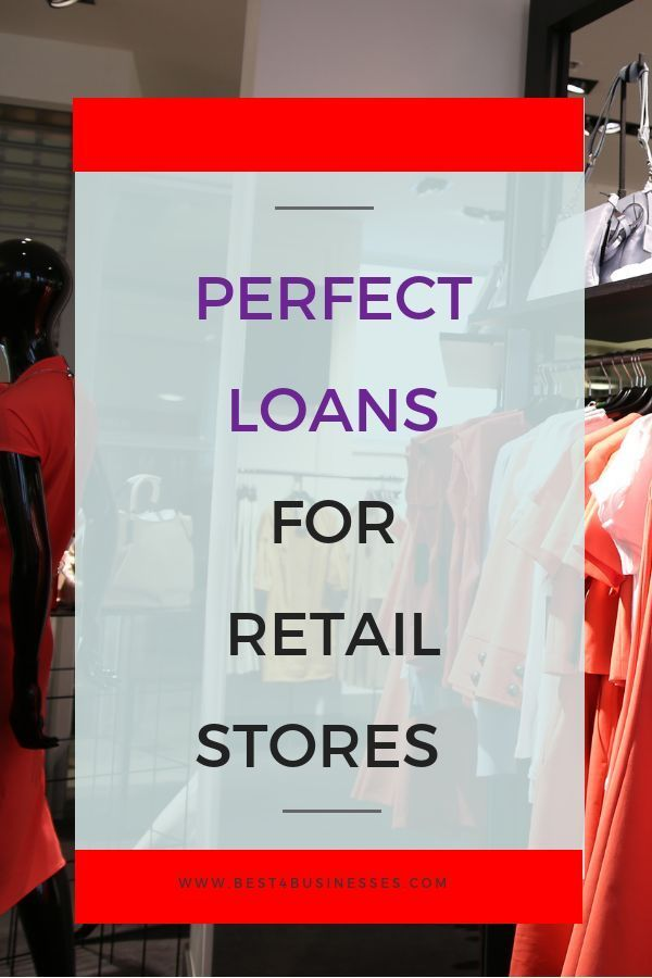 Best Retail Loans For Retailers Brick And Mortar Stores Finance Loans Finance Loans Business Loans Loan