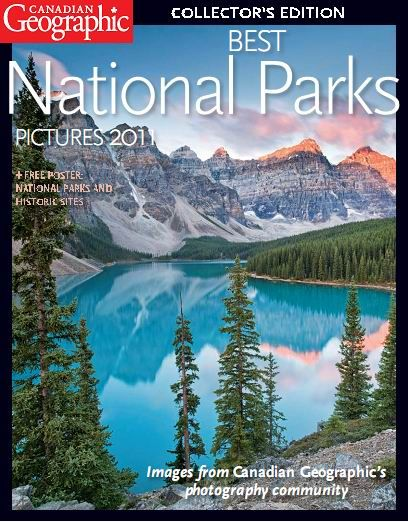 Canadian Geographic Collector Edition - Miglior Nazionale Parchi Foto 2011 English | 100 pagine | Vero PDF | 21MB