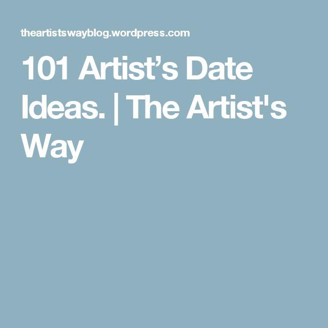 101 Artist's Date Ideas.   The Artist's Way