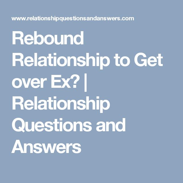 How to get over a rebound relationship