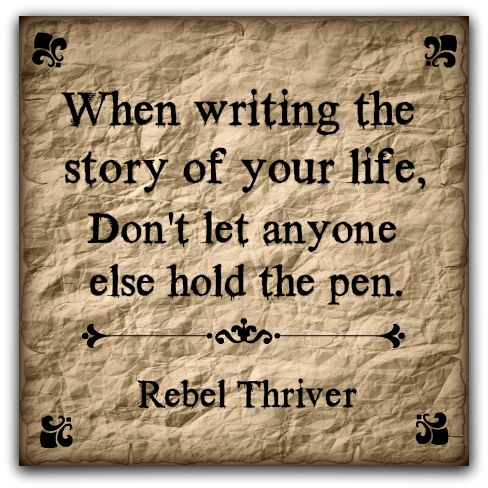 When Writing the Story of Your Life Quote