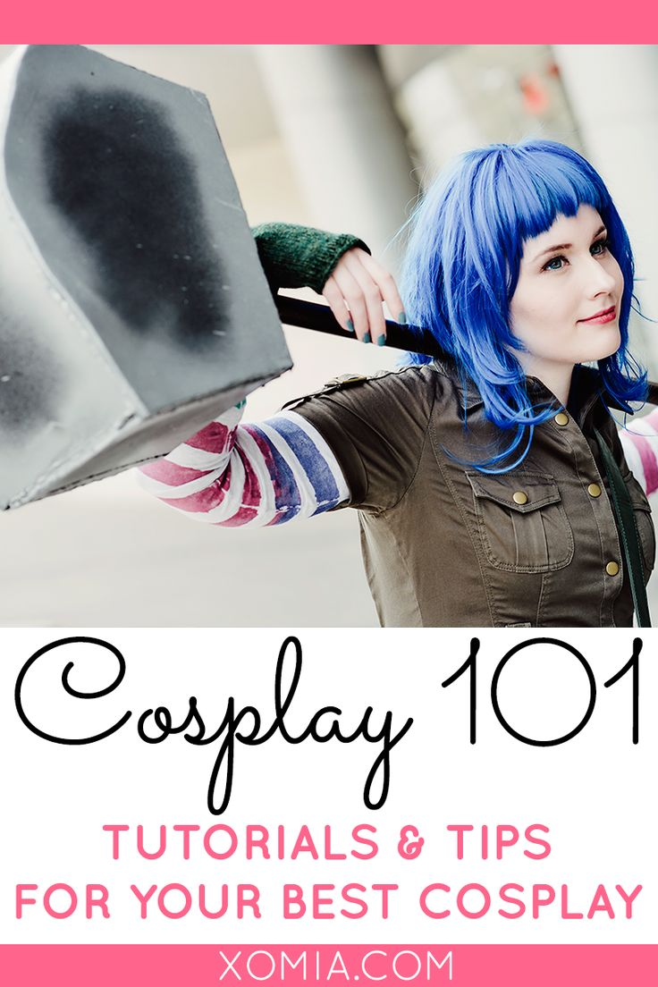 Cosplay 101: Tutorials & Tips for Your Best Cosplay