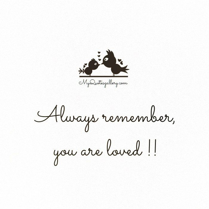 You Are Loved Quotes: Always Remember You Are Loved