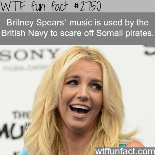 Britney Spears' Song Used To Scare Somalian Pirates - WTF fun facts