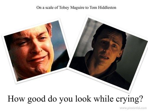 So true . . . Laughed so hard! Ooh, but Tom Hiddleston crying . . . how can he ALWAYS be so dang cute!