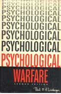 Psychological Warfare is not effective against someone who understands the tactics.  From cyber bullying to cyber security the internet has plenty of psychological warfare.  It is only safe with a sound education.