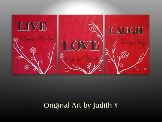 Live every moment  Love beyond words Laugh every day by studiox26, $298.00-15% OFF Coupon Code: APPRECIATION