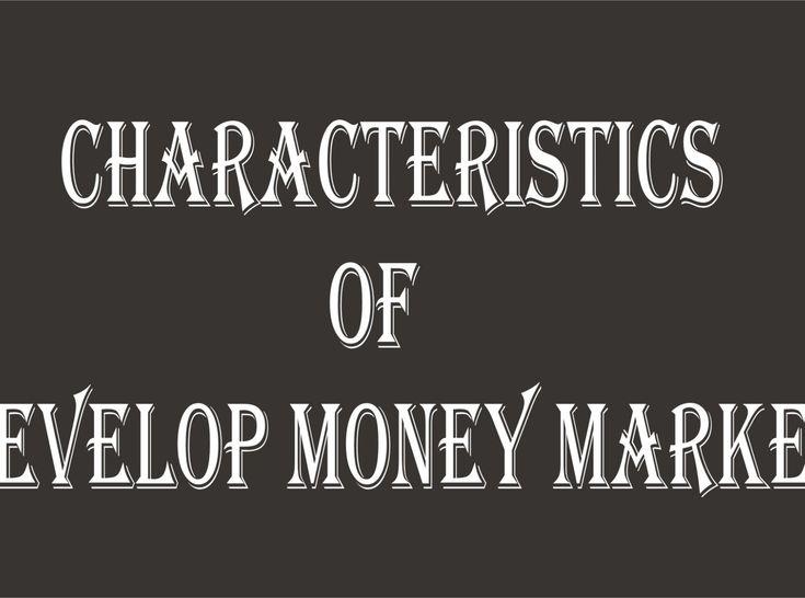 Characteristics of financial intermediaries money market