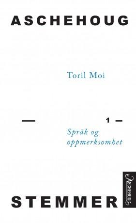 """Toril Mois essay """"Språk og oppmerksomhet"""" er den første av 12 tekster i """"Aschehoug Stemmer""""-serien, som markerer 100-årsjubileet for kvinners stemmerett i Norge."""