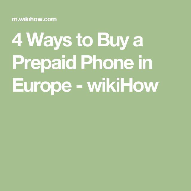 4 Ways to Buy a Prepaid Phone in Europe - wikiHow #PrepaidPhones