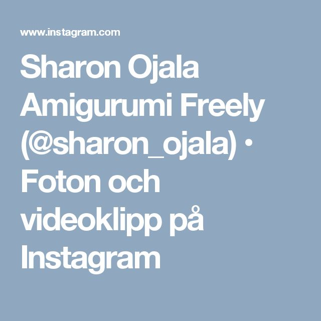 Sharon Ojala  Amigurumi Freely (@sharon_ojala) • Foton och videoklipp på Instagram