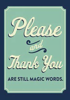 .magic wordsRemember This,  Dust Jackets, Quotes, Magic Words, So True,  Dust Covers, Manners, Book Jackets,  Dust Wrappers