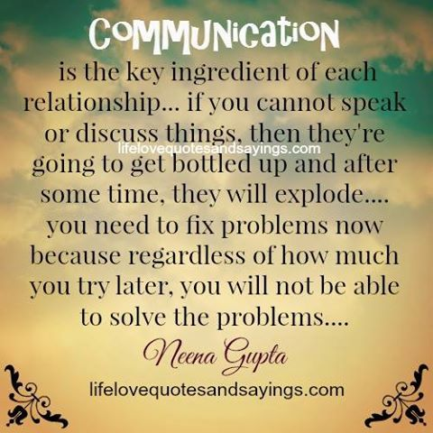 Communication is the key ingredient of each relationship… if you cannot speak or discuss things, then they're going to get bottled up and after some time, they will explode…. you need to fix problems now because regardless of how…Read more ›