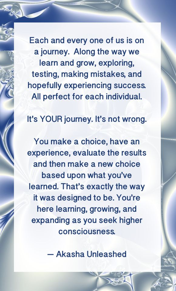 It's all about the journey and the choices you make along the way. Soul Purpose, Higher Consciousness, Akashic Records Wisdom