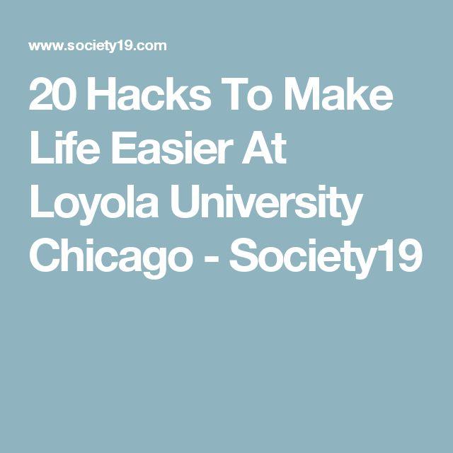 20 Hacks To Make Life Easier At Loyola University Chicago - Society19