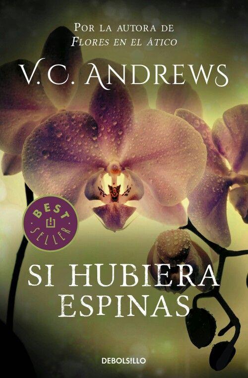 Si hubiera espinas - V.C.Andrews http://libreria-alzofora.com/index.php?route=product/search&search=si%20hubiera%20espinas