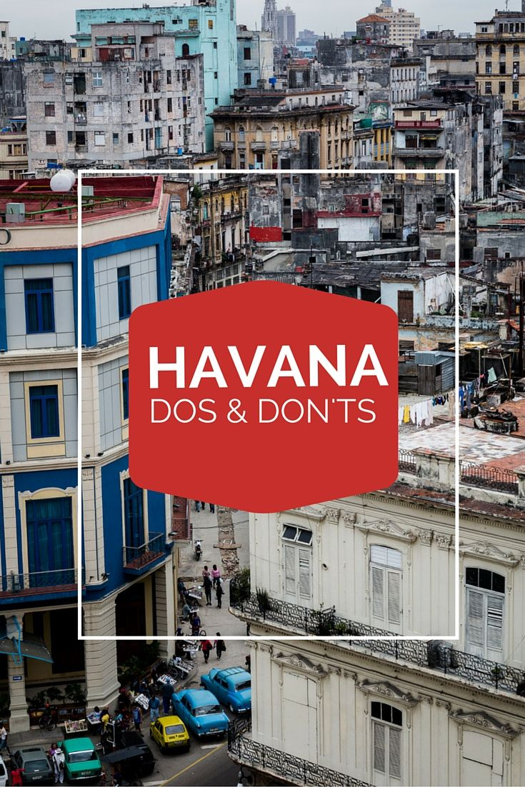 Heading to Havana? My list of Dos and Don'ts