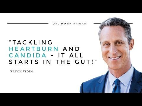 Heartburn and Candida: What is Your Gut Trying to Tell You? - Dr. Mark Hyman