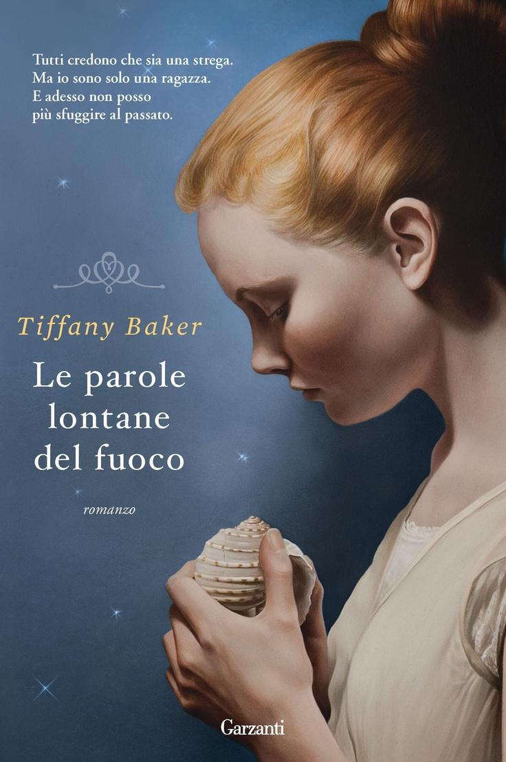 Tiffany Baker, Le parole lontane del fuoco