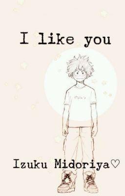 I Like You Izuku Midoriya(Izuku Midoriya x Reader?) - ❄A