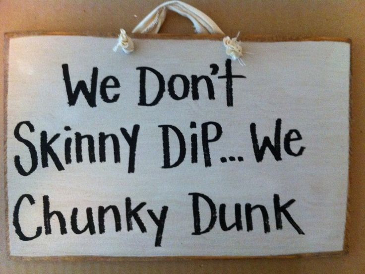 We Don't Skinny dip we CHUNKY DUNK sign for pool spa deck. $9.99, via Etsy.