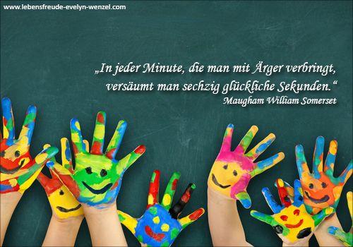In jeder Minute, die man mit Ärger verbringt, versäumt man sechzig glückliche Sekunden. Lust auf mehr Lebensfreude und Zitate? Dann schau vorbei: www.lebensfreude-evelyn-wenzel.com