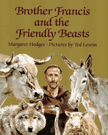 Brother Francis and the friendly beasts by Margaret Hodges, unpaged