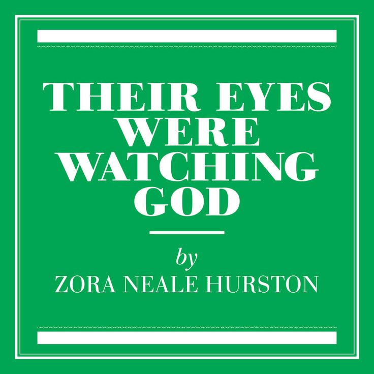 important quotes from the novel their eyes were watching god by zora neale hurston Their eyes were watching god, first published in 1937, was written by zora neale hurston in just seven weeks it is the story of janie crawford, a black woman living.