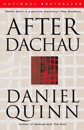 What if Hitler won the war? After Dachau by Daniel Quinn.