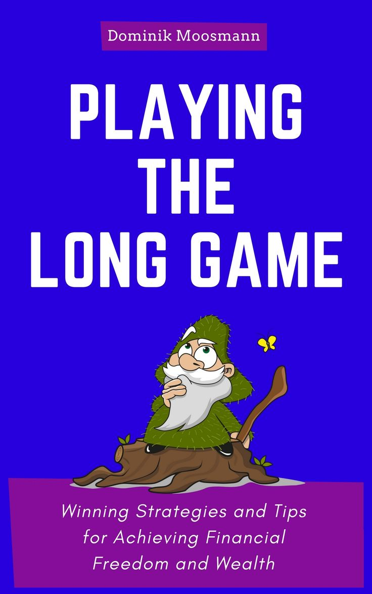 Playing the Long Game: Winning Strategies and Tips for Achieving Financial Freedom and Wealth