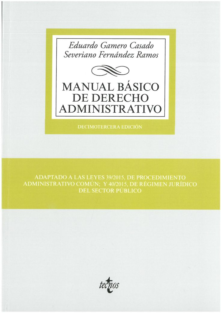 Manual básico de derecho administrativo / Eduardo Gamero Casado, Severiano Fernández Ramos.     13ª ed.     Tecnos, 2016
