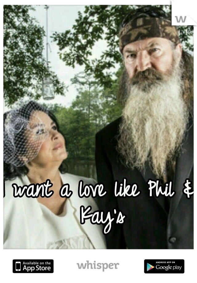 I want a love like Phil & Kay's