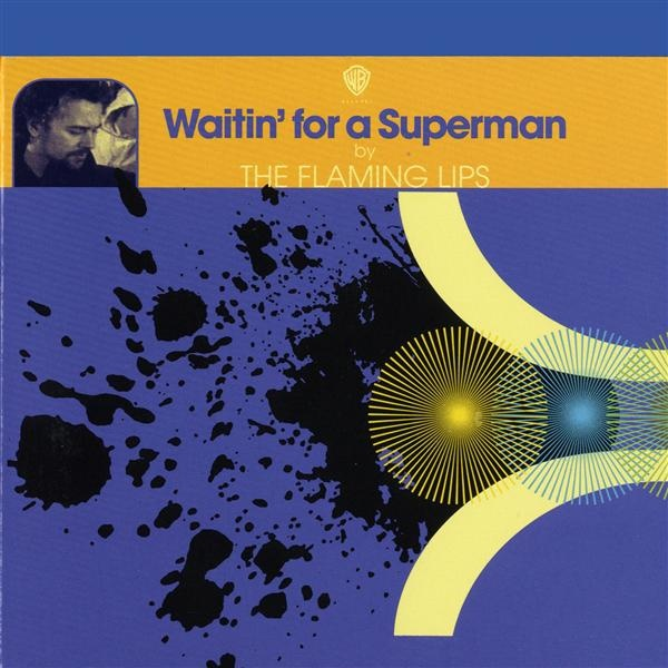 The Flaming Lips - Watin' for a Superman Single [Album Cover]