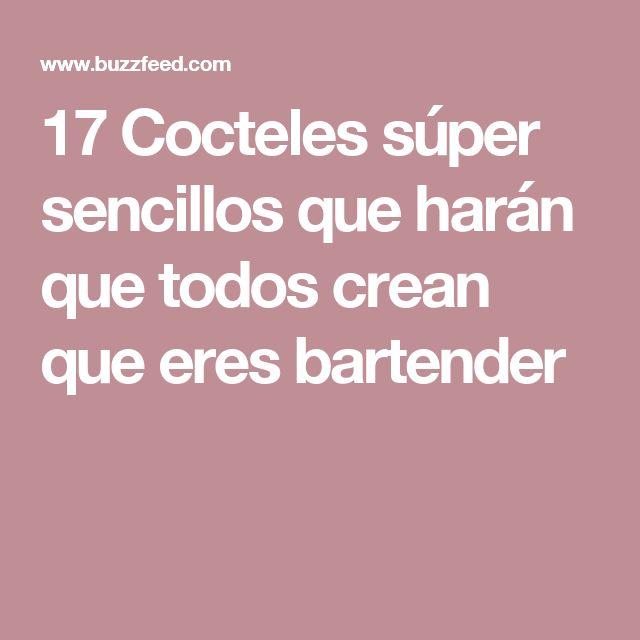 17 Cocteles súper sencillos que harán que todos crean que eres bartender