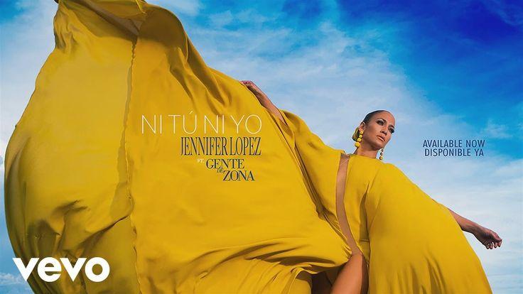 Jennifer Lopez Feat. Gente De Zona - Ni Tú Ni Yo