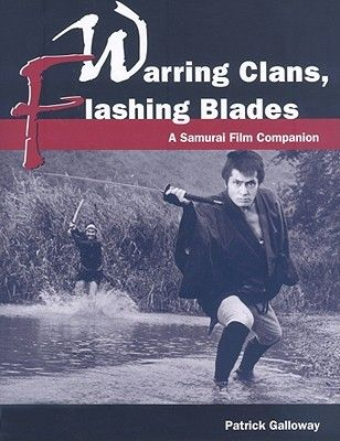 Warring Clans, Flashing Blades: A Samurai Film Companion by Patrick Galloway Movie treasure hunter Patrick Galloway is back with fifty must-see martial-arts films that might have slipped into the shadows of your Netflix queue. Warring Clans, Flashing Blades picks up where Galloway's fan-favorite Stray Dogs & Lone Wolves left off, delving deeper into the samurai film and its spin-off genres—yakuza, ninja, and matatabi. Anyone who enjoys high-action historical dramas will delight in these epic…