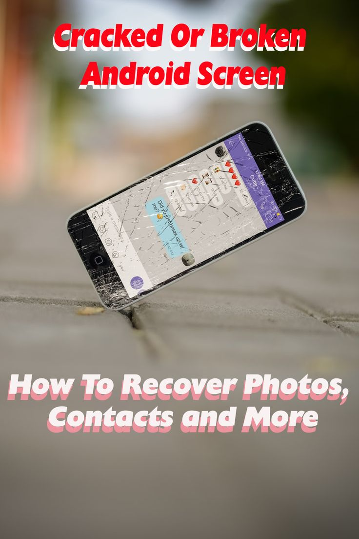 Cracked or broken android screen how to recover photos