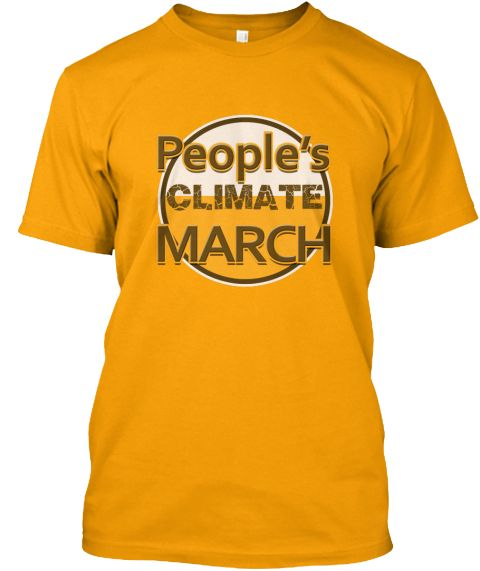 People's Climate March Movement T Shirts Gold T-Shirt Front