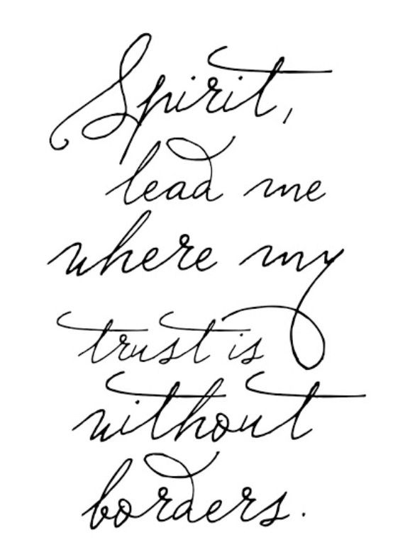 Spirit lead me where my trust is without borders. | Chants ...