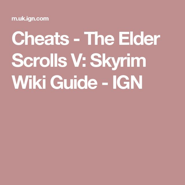 Cheats - The Elder Scrolls V: Skyrim Wiki Guide - IGN
